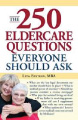 250 Eldercare Questions Everyone Should Ask, Lita Epstein (2009):