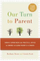 Our Turn to Parent: Shared Experience and Practical Advice on Caring for Aging Parents in Canada, Barbara Dunn (2009):
